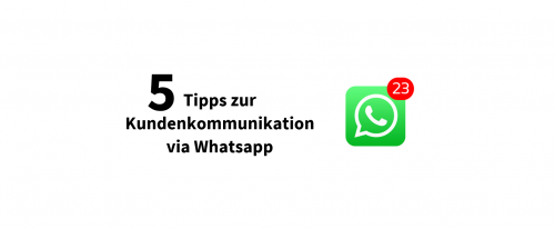 5 Tipps zur Kundenkommunikation via WhatsApp